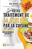 Votre traitement de la scoliose par la cuisine: Renforcez votre...