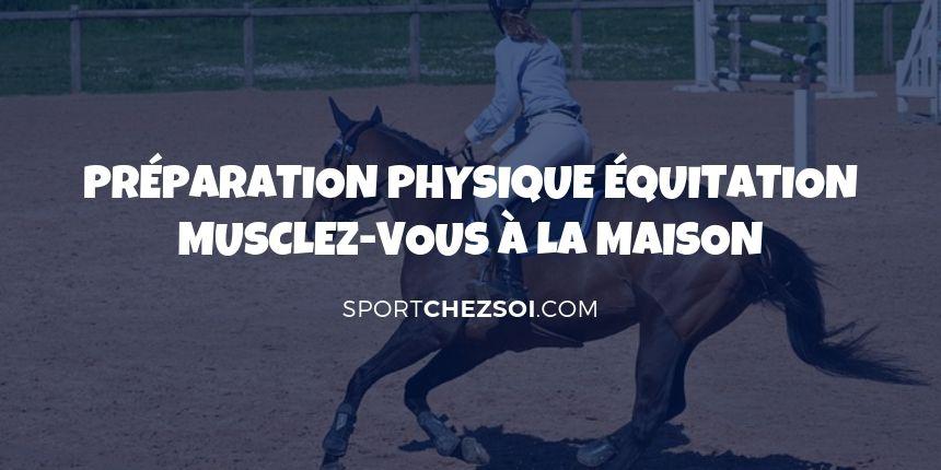 Préparation physique équitation pour le cavalier