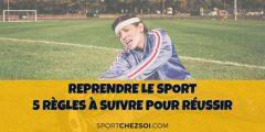 5 règles à suivre pour reprendre le sport en 2020
