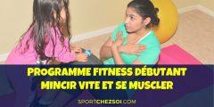Programme fitness débutant pour mincir vite et se muscler à la maison