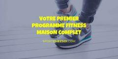 Votre premier programme fitness maison complet en 2020