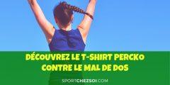 Découvrez le t-shirt Percko contre le mal de dos