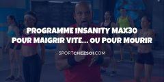 Programme Insanity MAX:30 pour maigrir vite…ou pour mourir