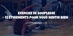 Exercice de souplesse – 12 étirements pour se sentir bien