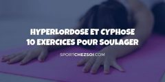 10 exercices pour corriger une hyperlordose et une cyphose en 2020