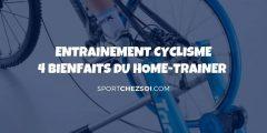Entrainement cyclisme – 4 bienfaits du home-trainer