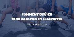 Comment brûler 1000 calories en 15 minutes