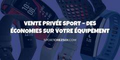 Vente privée sport – Faites des économies sur votre équipement