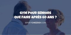 Gym pour seniors – Que faire après 60 ans ?