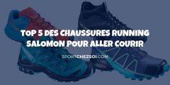 TOP 5 des chaussures running Salomon pour aller courir