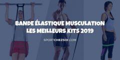 Bande élastique musculation – les meilleurs kits en 2020