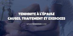 Tendinite épaule – Causes, traitement et exercices